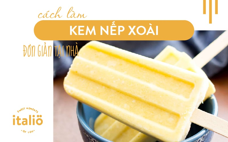 Cach Lam Kemnepxoai Don Gian Tai Nha