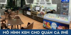 Cung Cap Kem Cho Quan Ca Phe 5